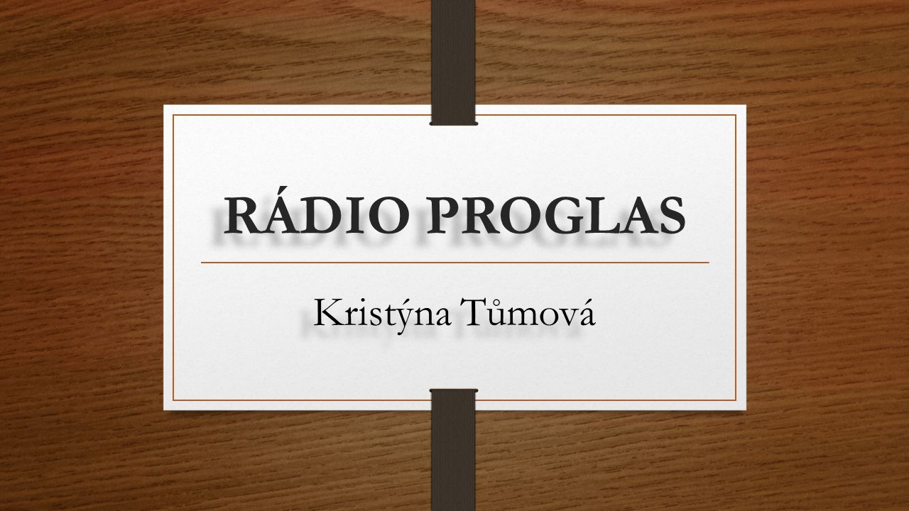 RÁDIO PROGLAS Kristýna Tůmová