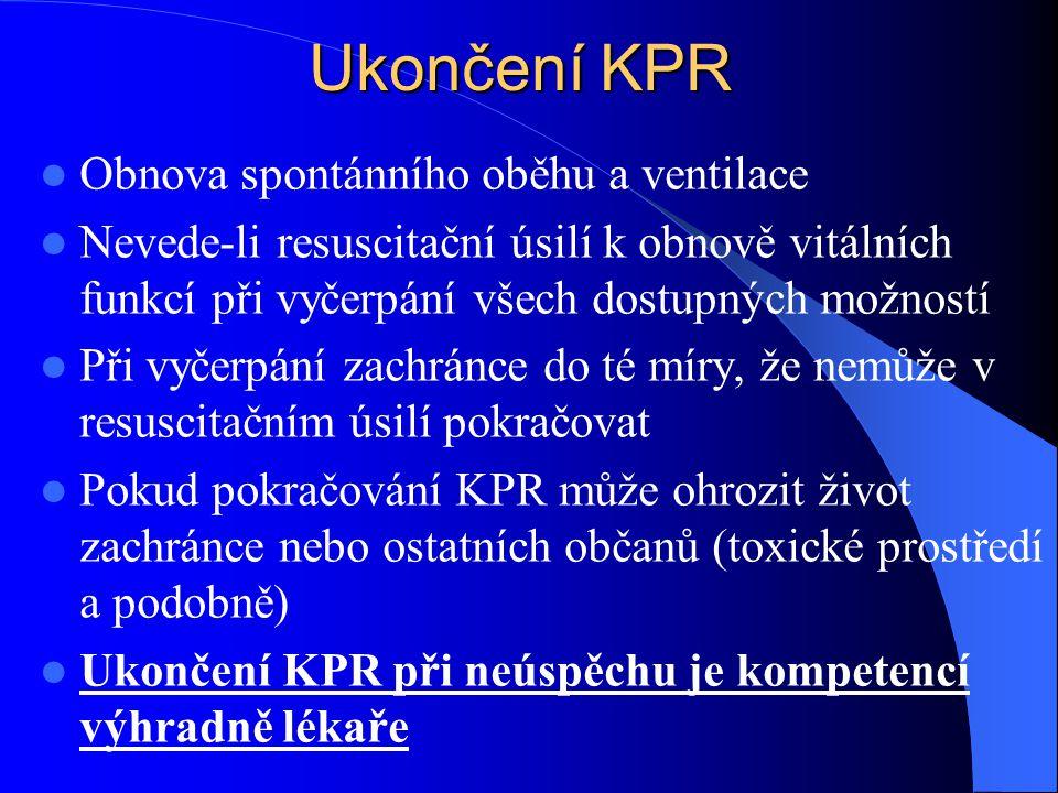 Ukončení KPR Obnova spontánního oběhu a ventilace