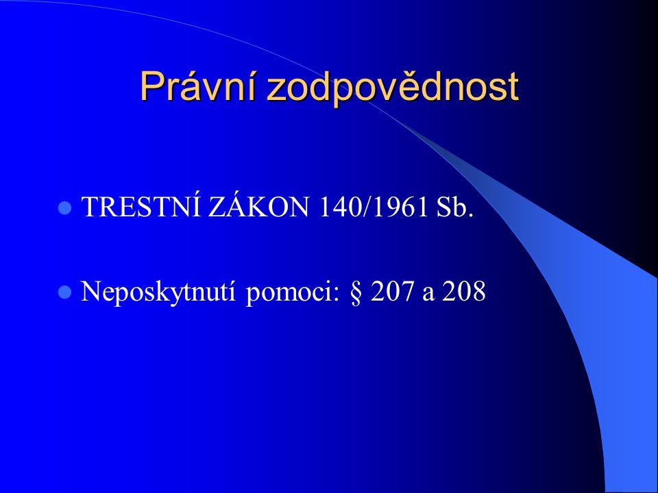 Právní zodpovědnost TRESTNÍ ZÁKON 140/1961 Sb.