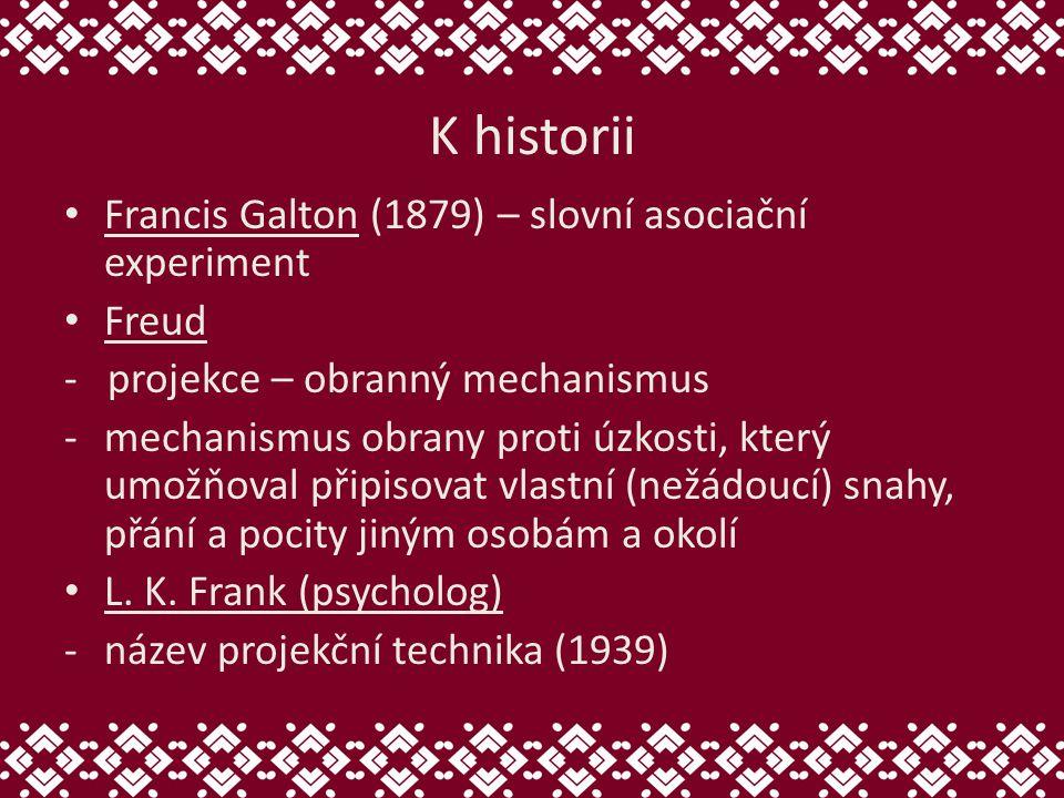 K historii Francis Galton (1879) – slovní asociační experiment Freud