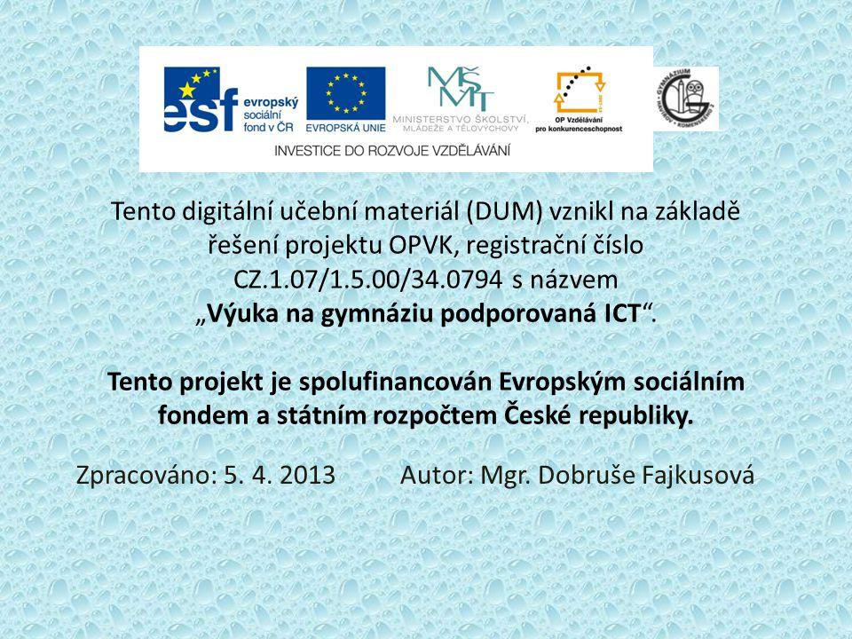 Zpracováno: 5. 4. 2013 Autor: Mgr. Dobruše Fajkusová