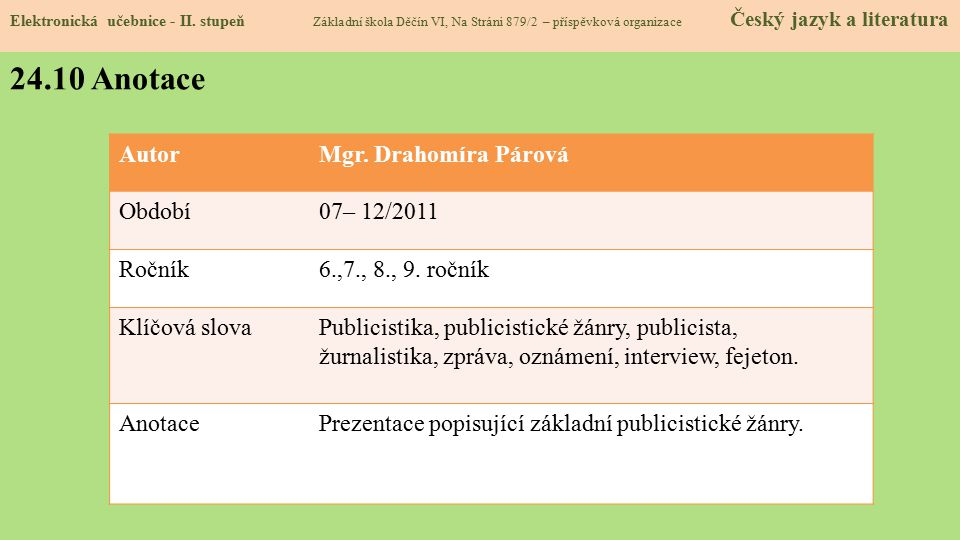 24.10 Anotace Autor Mgr. Drahomíra Párová Období 07– 12/2011 Ročník