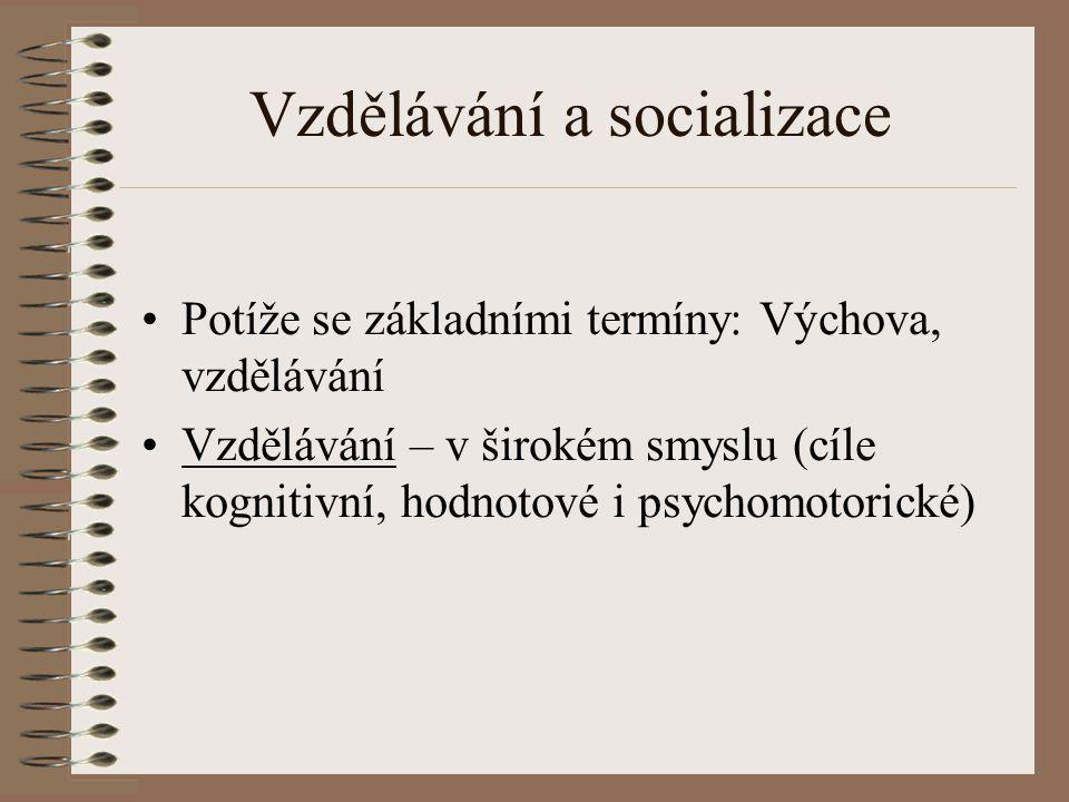 Vzdělávání a socializace