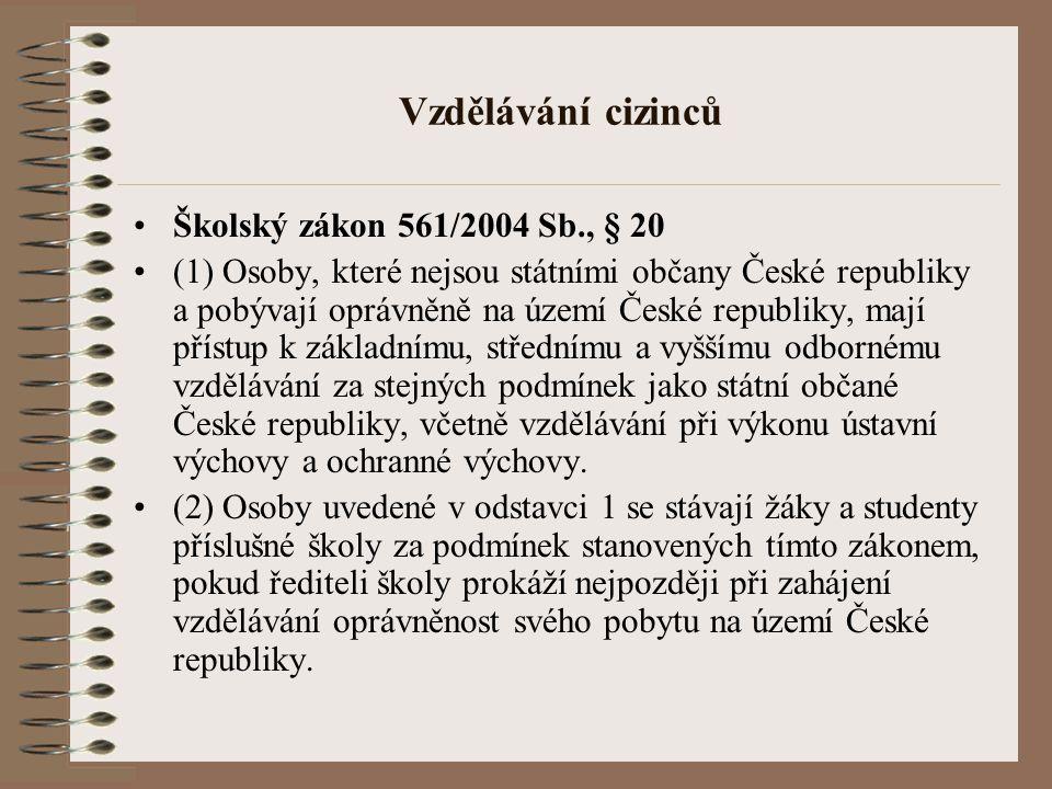Vzdělávání cizinců Školský zákon 561/2004 Sb., § 20