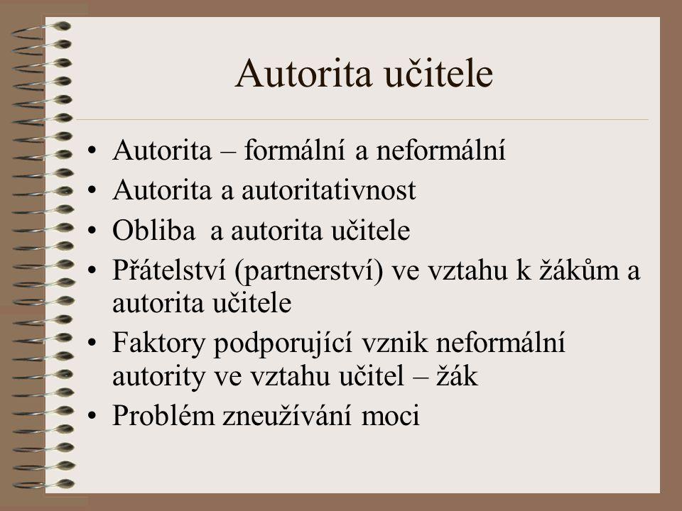 Autorita učitele Autorita – formální a neformální