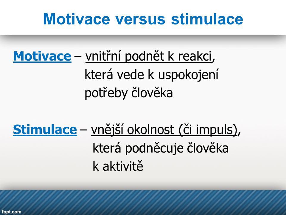 Motivace versus stimulace
