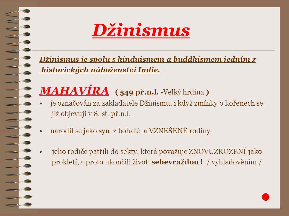 Džinismus MAHAVÍRA ( 549 př.n.l. -Velký hrdina )