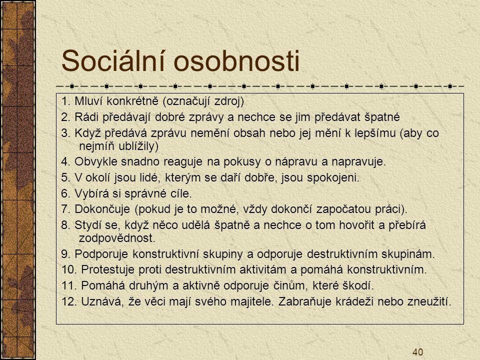 Sociální osobnosti 1. Mluví konkrétně (označují zdroj)