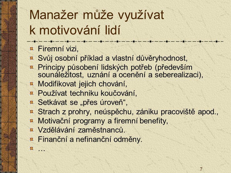 Manažer může využívat k motivování lidí