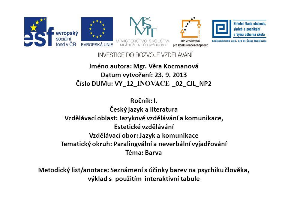 Jméno autora: Mgr. Věra Kocmanová Datum vytvoření: 23. 9. 2013