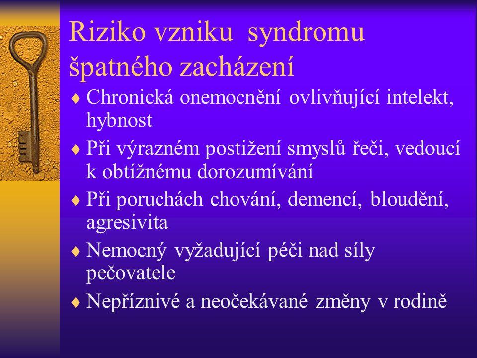 Riziko vzniku syndromu špatného zacházení