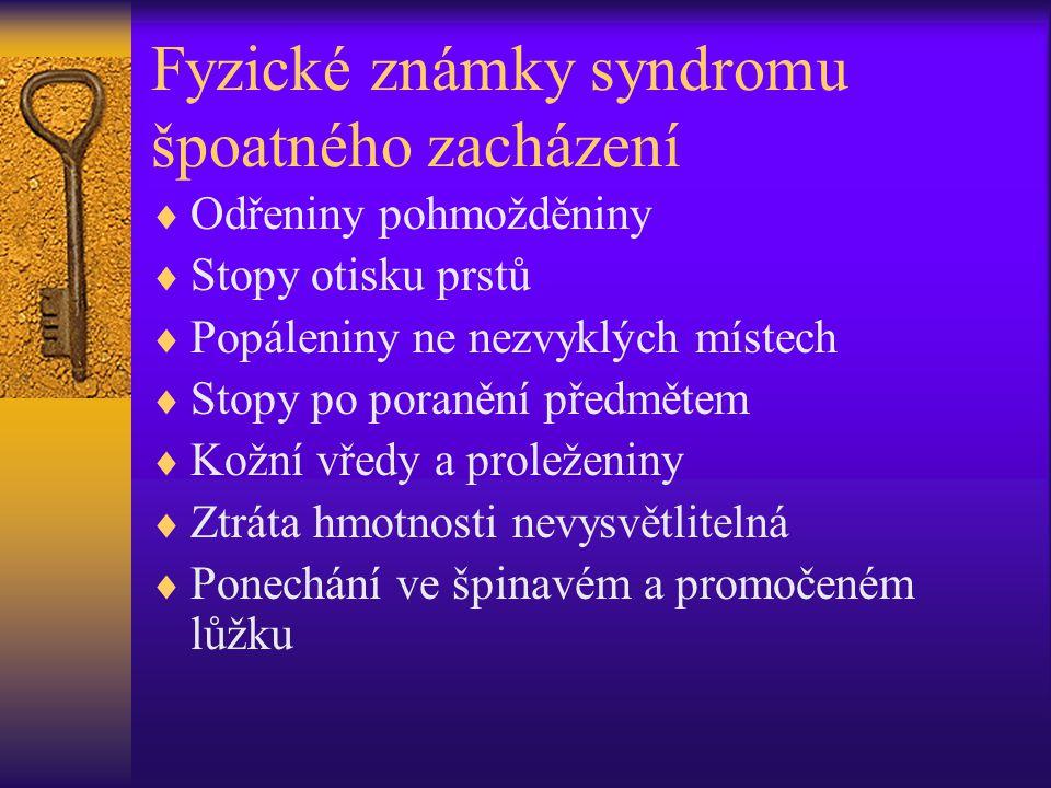 Fyzické známky syndromu špoatného zacházení