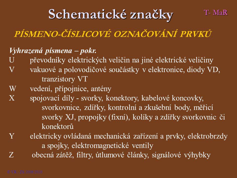 Schematické značky PÍSMENO-ČÍSLICOVÉ OZNAČOVÁNÍ PRVKŮ T- MaR
