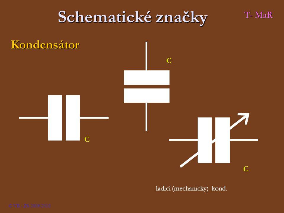 Schematické značky Kondensátor T- MaR C ladicí (mechanicky) kond.