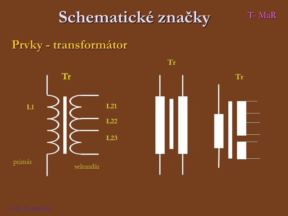 Schematické značky Prvky - transformátor T- MaR Tr L1 L21 L22 L23