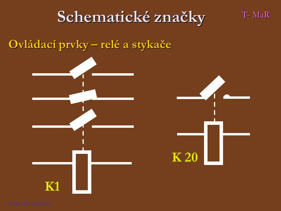 Schematické značky K 20 K1 Ovládací prvky – relé a stykače T- MaR