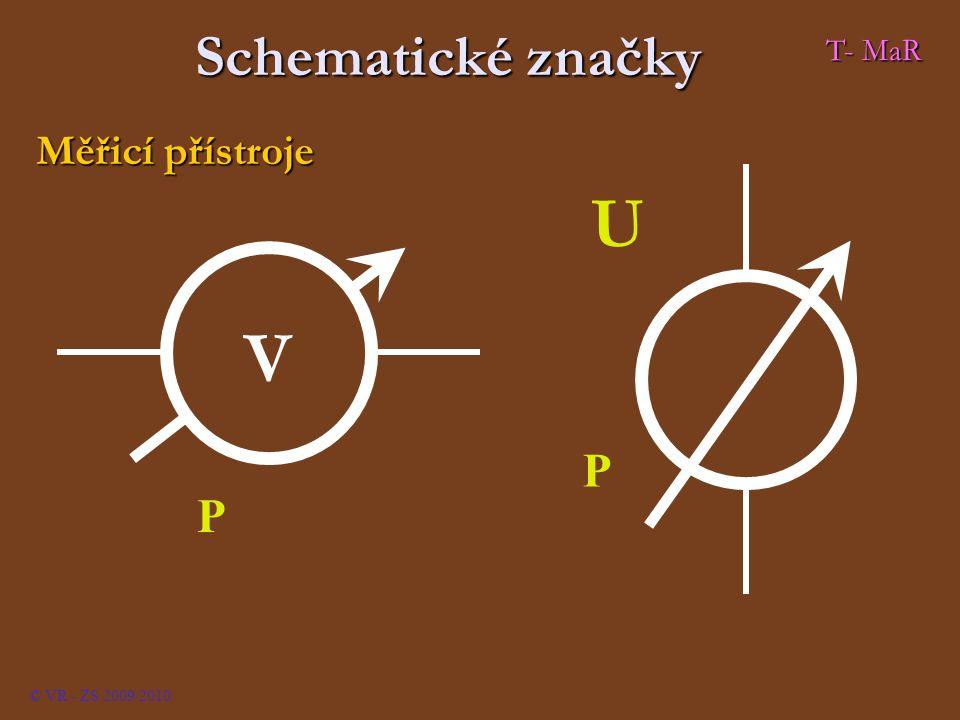 Schematické značky T- MaR Měřicí přístroje V U P P © VR - ZS 2009/2010