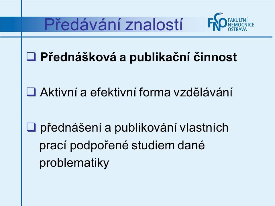 Předávání znalostí Přednášková a publikační činnost