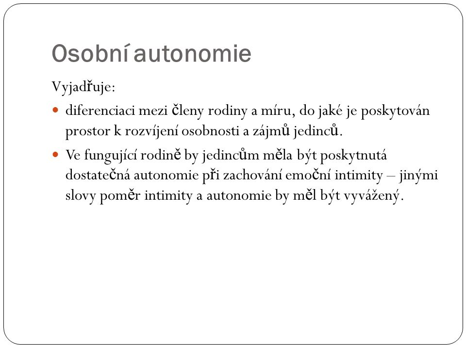 Osobní autonomie Vyjadřuje: