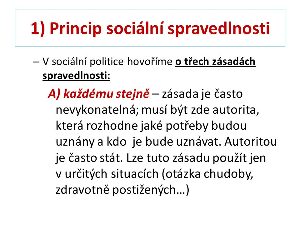 1) Princip sociální spravedlnosti