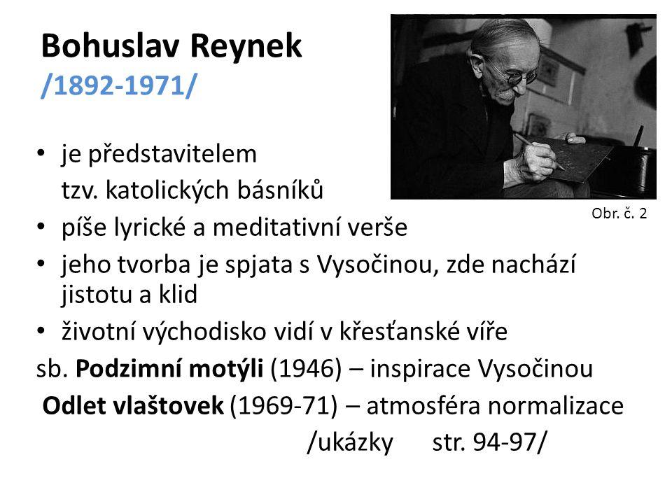 Bohuslav Reynek /1892-1971/ je představitelem tzv. katolických básníků