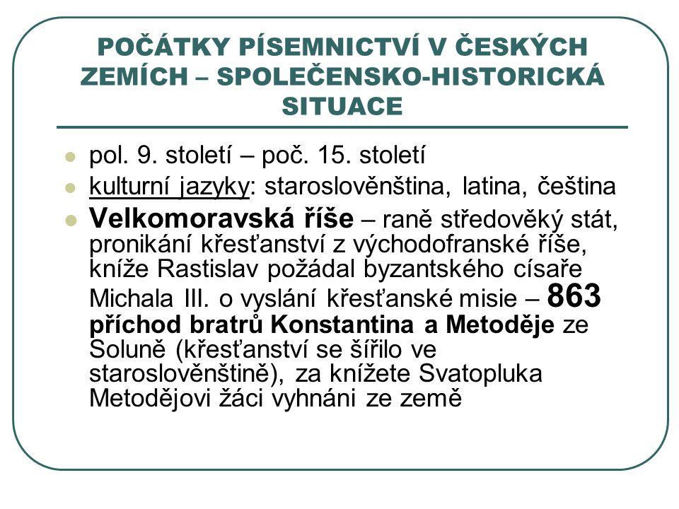 POČÁTKY PÍSEMNICTVÍ V ČESKÝCH ZEMÍCH – SPOLEČENSKO-HISTORICKÁ SITUACE