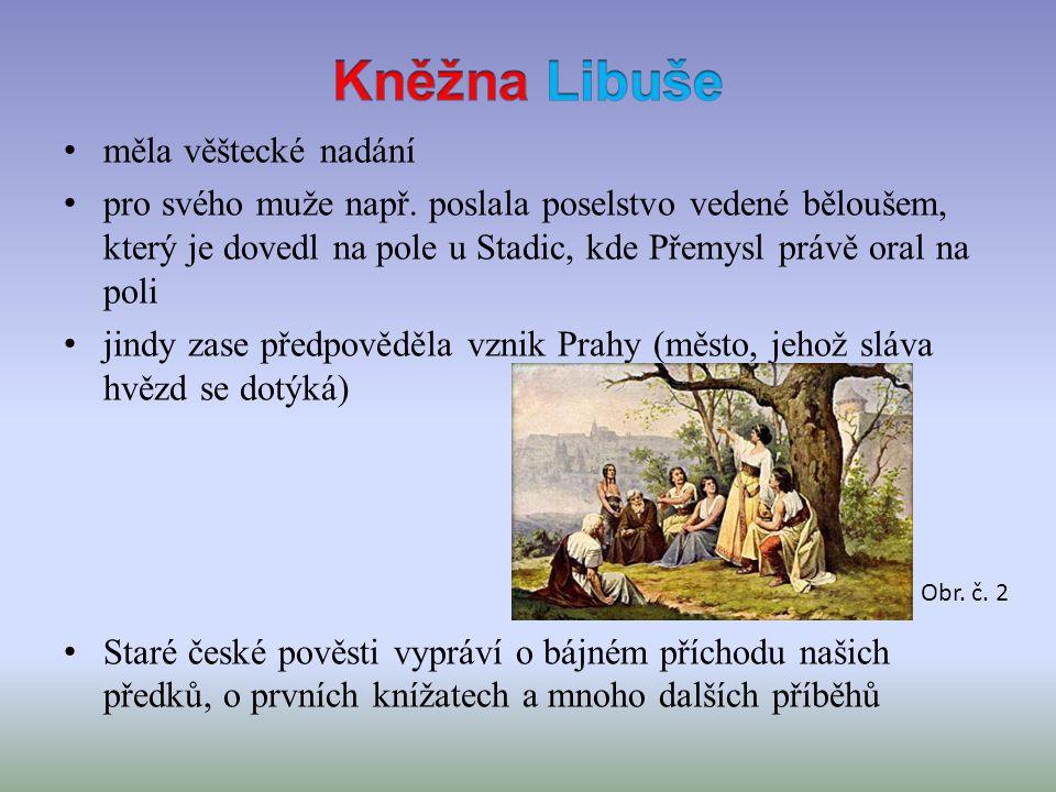 Kněžna Libuše měla věštecké nadání