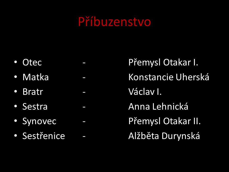 Příbuzenstvo Otec - Přemysl Otakar I. Matka - Konstancie Uherská