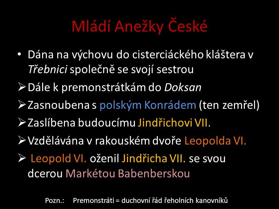 Mládí Anežky České Dána na výchovu do cisterciáckého kláštera v Třebnici společně se svojí sestrou.
