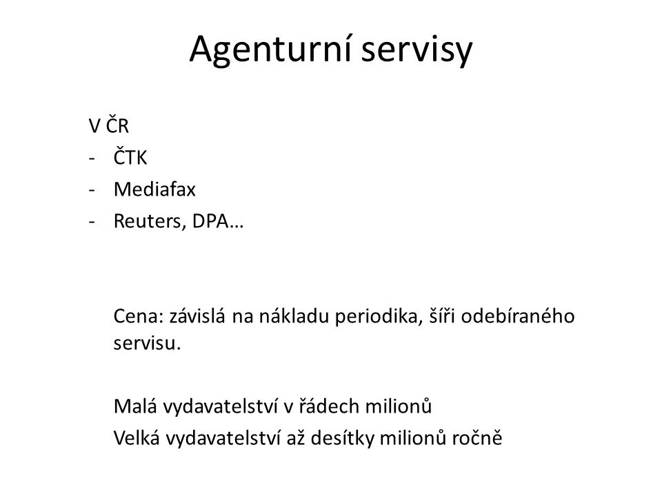 Agenturní servisy V ČR ČTK Mediafax Reuters, DPA…