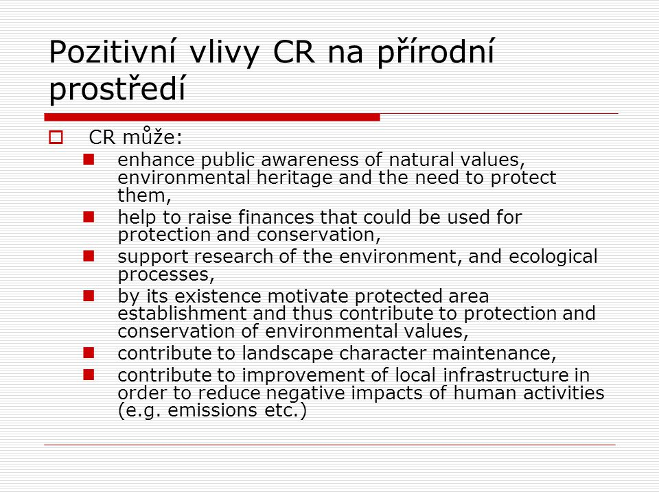 Pozitivní vlivy CR na přírodní prostředí