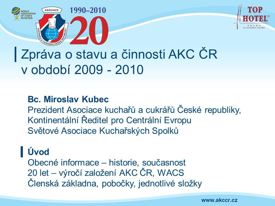 Zpráva o stavu a činnosti AKC ČR v období 2009 - 2010