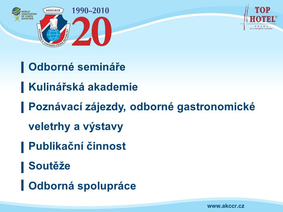 Odborné semináře Kulinářská akademie. Poznávací zájezdy, odborné gastronomické veletrhy a výstavy.