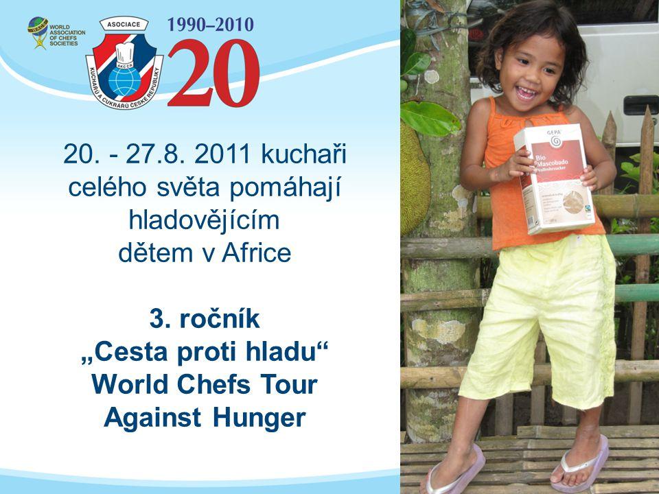 20. - 27.8. 2011 kuchaři celého světa pomáhají hladovějícím