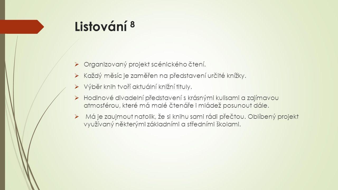 Listování 8 Organizovaný projekt scénického čtení.