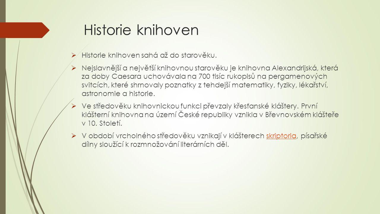 Historie knihoven Historie knihoven sahá až do starověku.