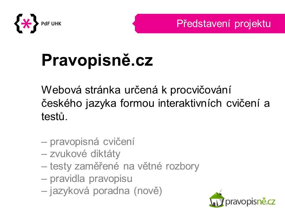 Představení projektu Pravopisně.cz. Webová stránka určená k procvičování českého jazyka formou interaktivních cvičení a testů.