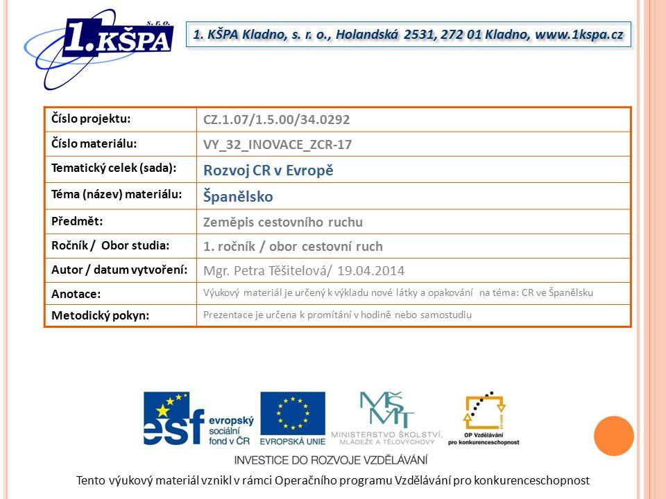 Rozvoj CR v Evropě Španělsko
