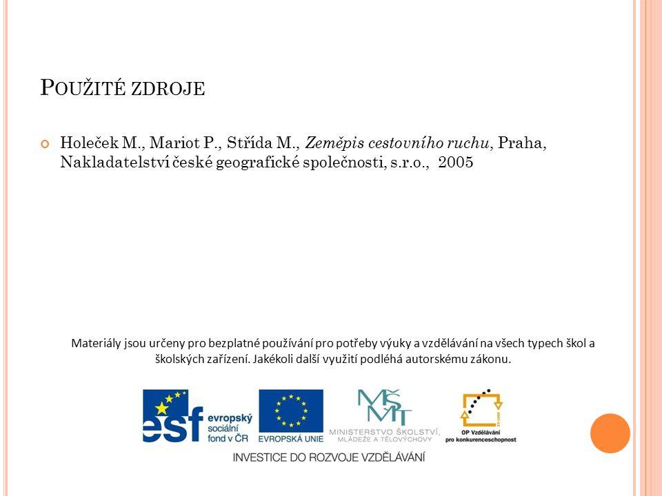 Použité zdroje Holeček M., Mariot P., Střída M., Zeměpis cestovního ruchu, Praha, Nakladatelství české geografické společnosti, s.r.o., 2005.