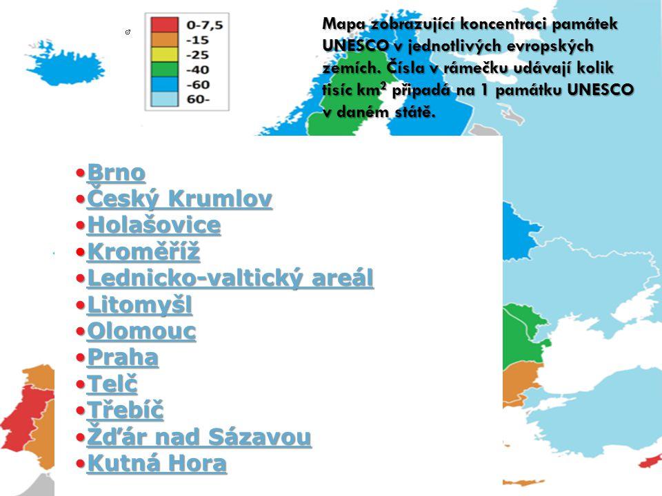 Lednicko-valtický areál Litomyšl Olomouc Praha Telč Třebíč