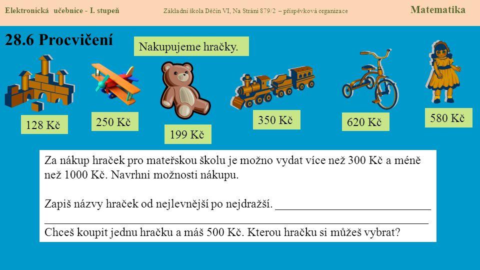 28.6 Procvičení Nakupujeme hračky. 250 Kč 350 Kč 580 Kč 128 Kč 620 Kč