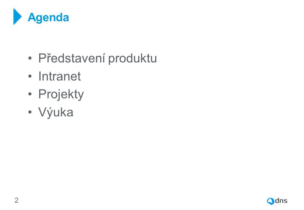 Agenda Představení produktu Intranet Projekty Výuka