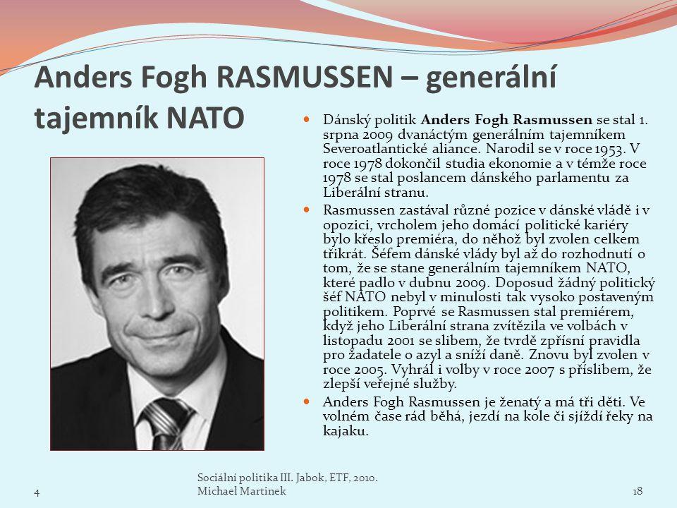 Anders Fogh RASMUSSEN – generální tajemník NATO