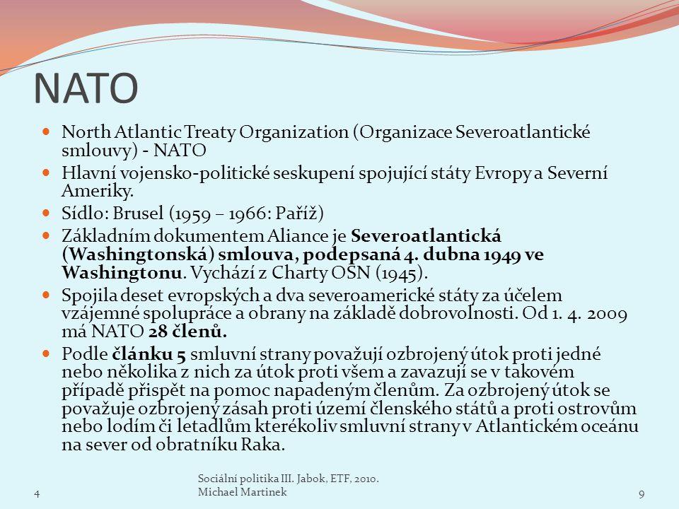 NATO North Atlantic Treaty Organization (Organizace Severoatlantické smlouvy) - NATO.