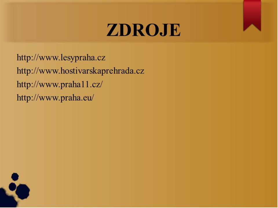 ZDROJE http://www.lesypraha.cz http://www.hostivarskaprehrada.cz