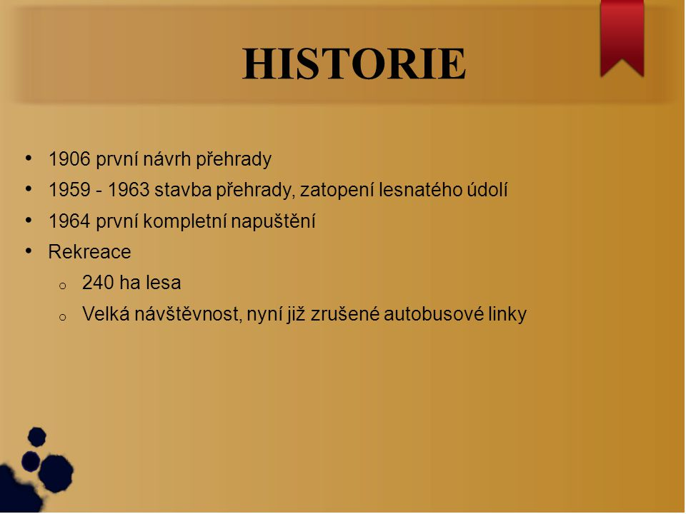 HISTORIE 1906 první návrh přehrady
