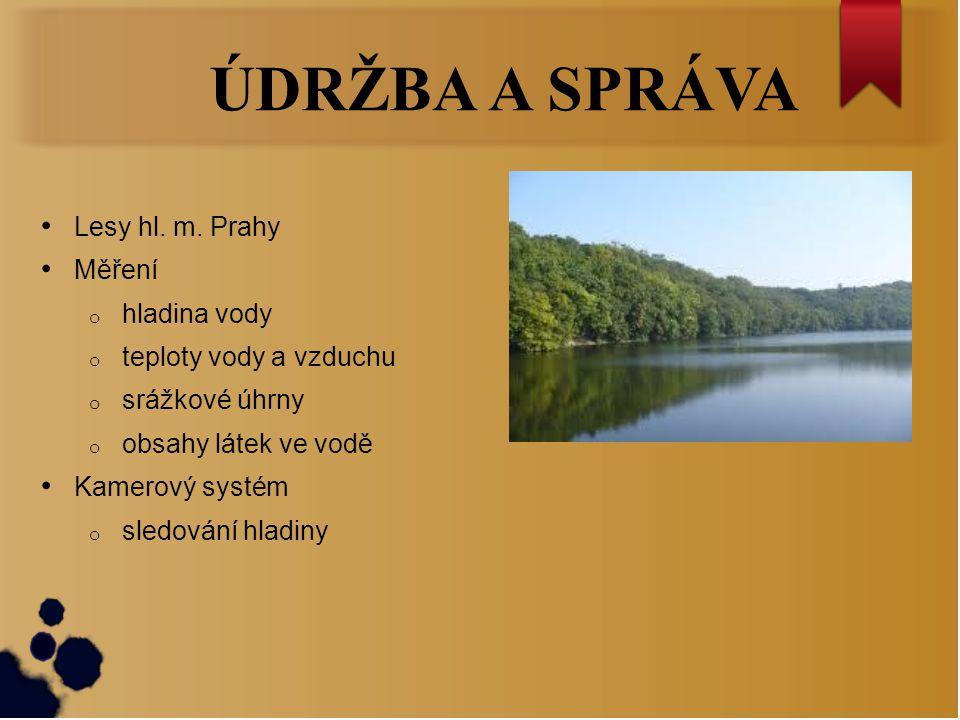ÚDRŽBA A SPRÁVA Lesy hl. m. Prahy Měření hladina vody