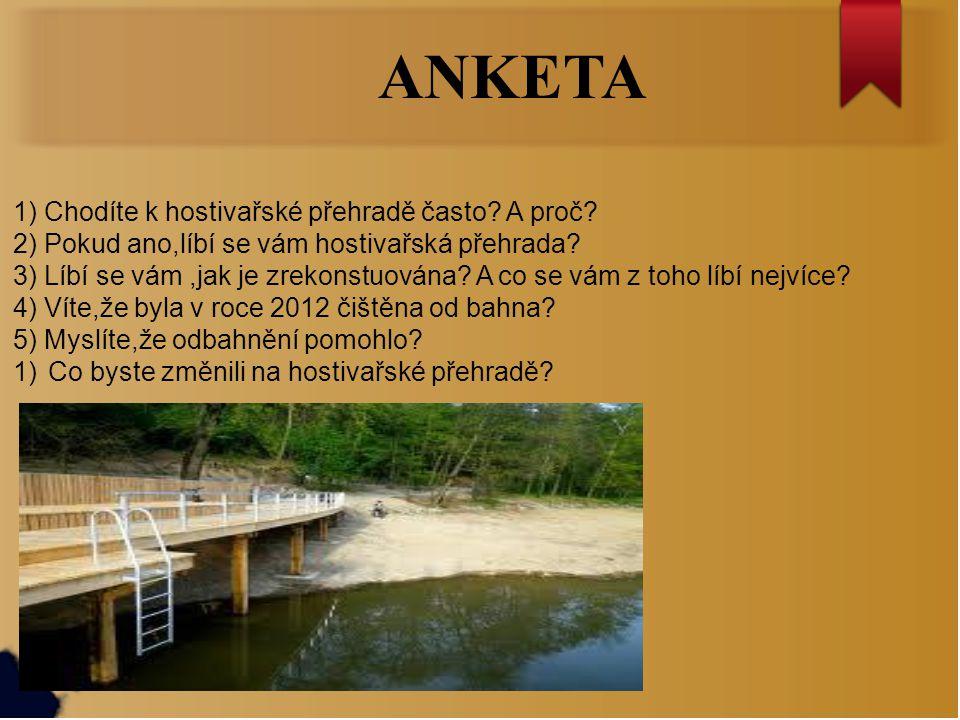ANKETA 1) Chodíte k hostivařské přehradě často A proč