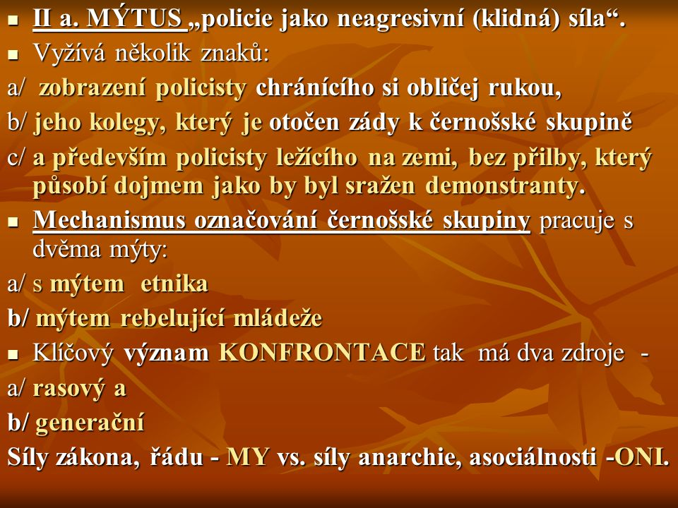 """II a. MÝTUS """"policie jako neagresivní (klidná) síla ."""