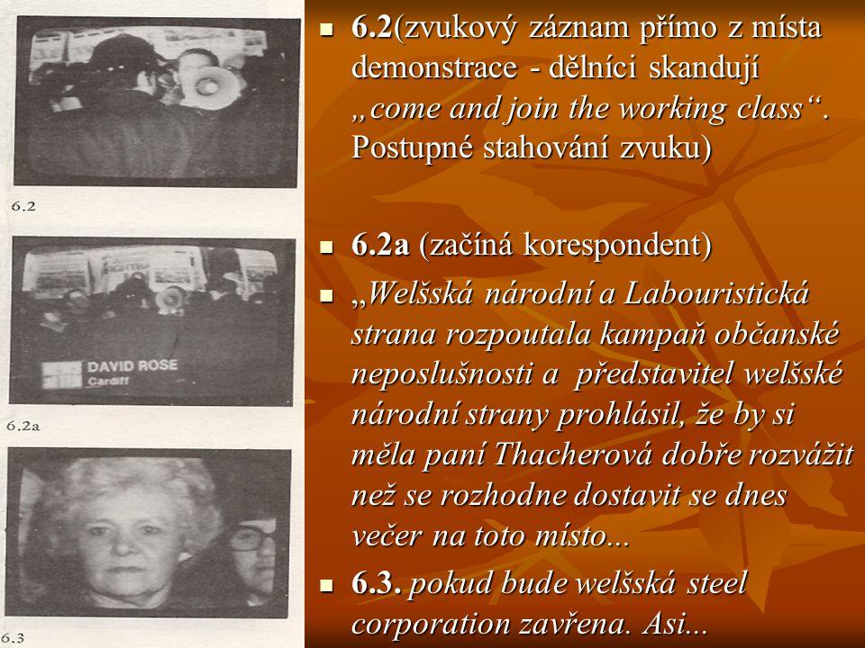 """6.2(zvukový záznam přímo z místa demonstrace - dělníci skandují """"come and join the working class . Postupné stahování zvuku)"""